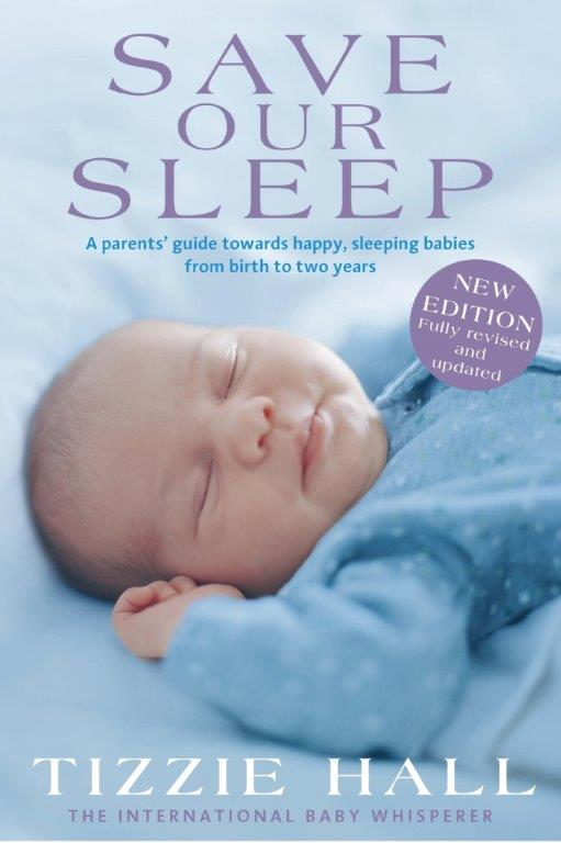 Tizzie Hall - Save Our Sleep® - Revised Edition - The International Baby Whisperer Book
