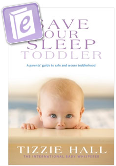 Tizzie Hall - eBook - Save Our Sleep® Toddler - The International Baby Whisperer